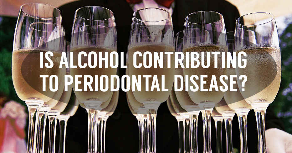 Is Alcohol Contributing to Periodontal Disease?