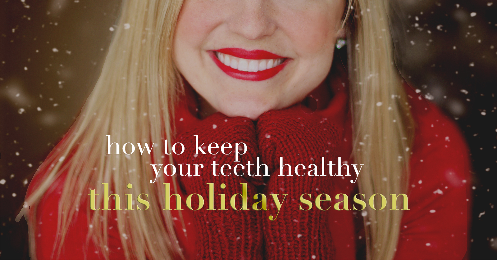 How to Keep Your Teeth Healthy This Holiday Season