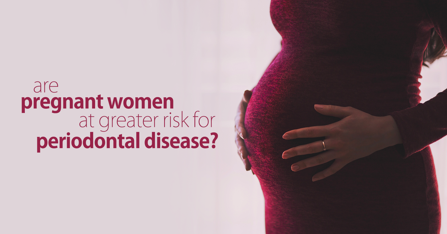 Pregnancy and Periodontal Disease